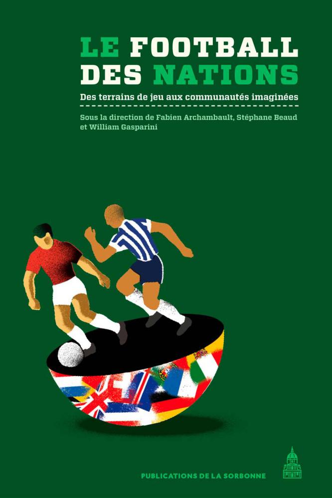 Le football des nations. Des terrains de jeu aux communautés imaginées