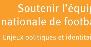 soutenir-lequipe-nationale-de-football-enjeux-politiques-et-identitaires1