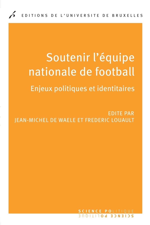 soutenir-lequipe-nationale-de-football-enjeux-politiques-et-identitaires